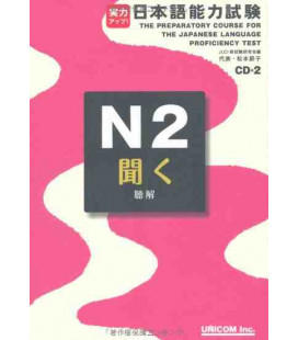 The Preparatory Course for the JLPT N2, Kiku: Listening Comprehension- 2 CD Inclusi