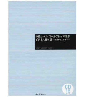 Learning Business Japanese with role-playing (Intermediate Level) - CD incluso