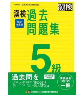 Simulazioni d'esame Kanken Livello 5 - Edizione del 2021 di The Japan Kanji Aptitude Testing Foundation