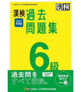 Simulazioni d'esame Kanken Livello 6 - Edizione del 2021 di The Japan Kanji Aptitude Testing Foundation