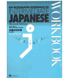 An Integrated Approach to Intermediate Japanese Workbook (Revised Edition)